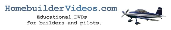Homebuilder Videos.com: Educational DVDs for builders of homebuilt aircraft and pilots.